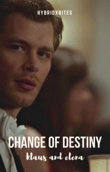 Change of Destiny - Klaus & Elena