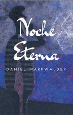 Noche Eterna by Dan-Markwalder
