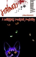 Stained - A Warrior Cats Mafia by -StormstrikeWrites-