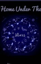 Home Under the Stars ||| A Zodiac Story by Cassiopeia__12