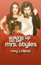 FanGirl Series i: Waking Up To Be Mrs. Styles 2.0 by Ivory_Lollipop