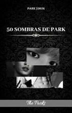 -50 sombras de Park- [Jimin x Tu] [The Parks] by TheParksChile