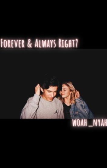 Forever & Always Right? •13 Reasons Why