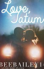 Love, Tatum  by CaptivatingWords
