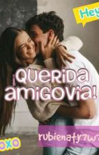 ¡Querida AMIGOVIA! by rubienaty7w7