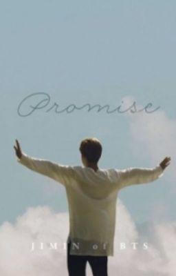 Đọc truyện PROMISE •    Park Jimin   