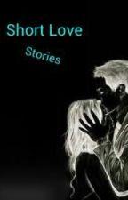 short love stories!!! by XxXDontTalkToMeXxX