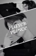 PLAYER PRINCE. - ( BYUN BAEKHYUN. ) [COMPLETED] by xiuphoric