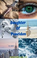 Daughter of Poseidon: The sea of monsters (Book 1) by dushi974