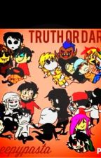 Creepypasta truth or dare! by TheMagicalSin
