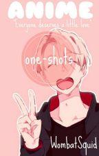 Anime One-Shots  by WombatSquid