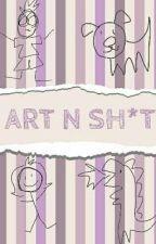 Art n Sh*t by WombatSquid