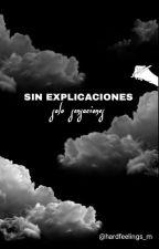 Sin explicaciones, solo sensaciones. by TheBabyJenner