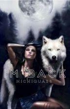 I'm Back by Nichiqua24