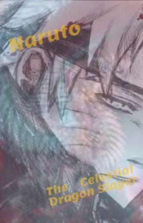 Naruto The Celestial Dragon Slayer by DepressedOutcast