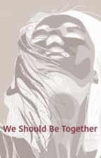 We should be together (posie AU) by gnarlydestiny