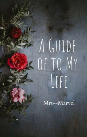 A Guide To My Life by Mrs--Marvel