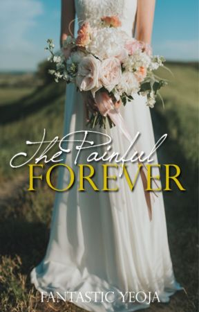 The Painful Forever (Unhappy Wives' Club #1) by FantasticYeoja