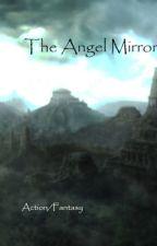 The Angel Mirror by SoraKBM