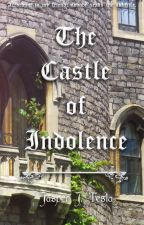 The Castle of Indolence by Ariador