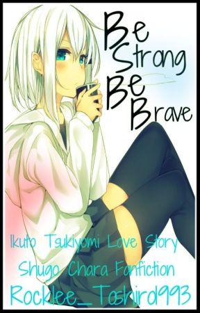 Be Strong Be Brave   Shugo Chara - Ikuto Tsukiyomi   by Rocklee_Toshiro1993