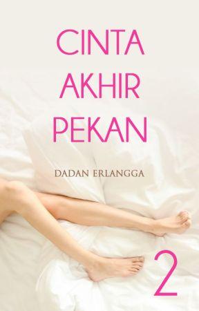 Cinta Akhir Pekan 2 (Full Chapter) by DadanErlangga