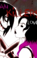 Can Killers Love? *slow updates* by MissNobody800