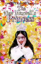 The New Maxwell's Princess(COMPLETED) by Unpopular_Author