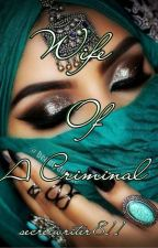 Wife Of A Criminal by secretwriter811