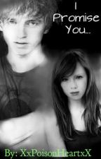 I Promise You... ( A Scorpius Malfoy Fan Fiction) by XxPoisonHeartxX