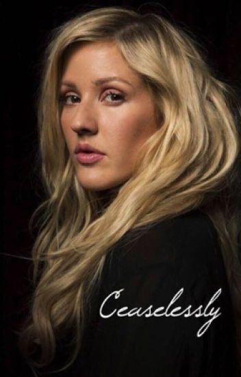 Ceaselessly // Ellie Goulding