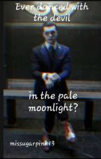 (Jeremiah valeska)Ever danced with the devil in the pale moonlight? by missugarpink13