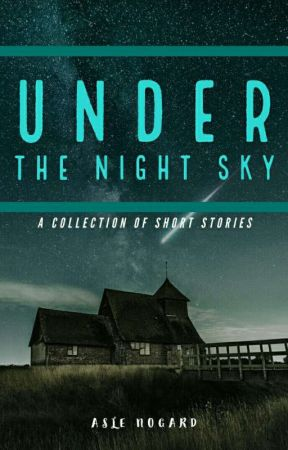 Under The Night Sky : A collection of short stories by demon_pretty