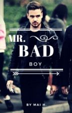 Mr. Bad Boy #Liam Payne (Re-Writing ) by MaiHMorsi