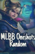 MLBB oneshots : Random  by Prosecutor_Miah