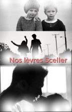 Nos lèvres Sceller by ManonCestMoiLanonyme