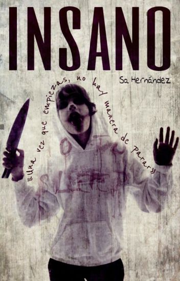 INSANO || Jeff The Killer (Libro 1)