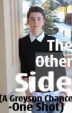 The Other Side (A Greyson Chance One Shot) by OnPlanetXWithGreyson