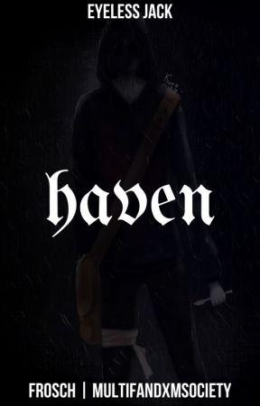 Haven ⊗ Eyeless Jack [1] by MultifandxmSociety