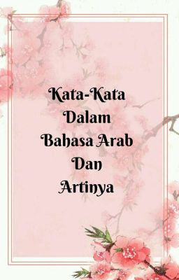 Kata Kata Dalam Bahasa Arab Dan Artinya Afifah Nabilah