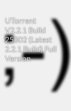 utorrent-2.2.1-final-25302