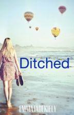Ditched by emmajadekiely