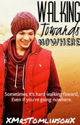 Walking Towards Nowhere (A Completed Larry Stylinson Fanfiction)