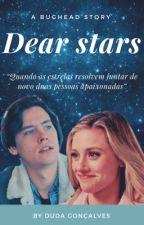 Dear stars ➵ Bughead by msholmesx