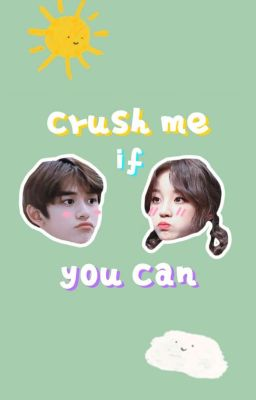 crush me if you can | luqi