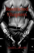 Restricted Chapters by JadeLahote