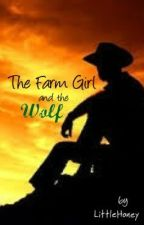 The Farm Girl and The Wolf? ~LittleHoney by Forgotten_Sorcerer