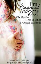 I'm Pregnant At 20!.... Oh My God!.... This Is What I Always Wanted!.... by Allison404