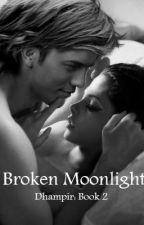 Dhampir: Broken Moonlight by XoBellaItalianaoX