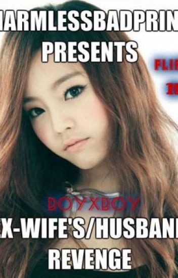 EX - WIFE'S/HUSBAND REVENGE (boyxboy)